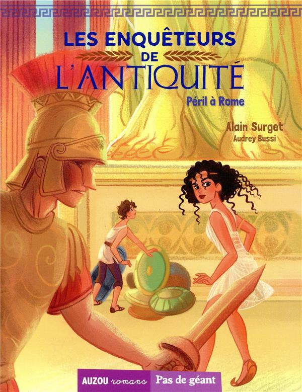 LES ENQUETEURS DE L'ANTIQUITE TOME 3 - PERIL A ROME